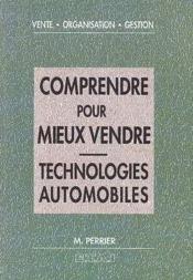 Comprendre pour mieux vendre: technologies autos - Couverture - Format classique
