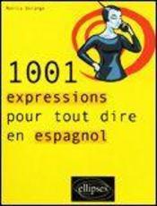 1001 Expressions Pour Tout Dire En Espagnol - Intérieur - Format classique