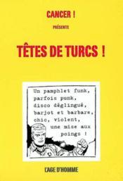 Revue Cancer ; La Revue Cancer Presente Ses Tetes De Turcs - Couverture - Format classique
