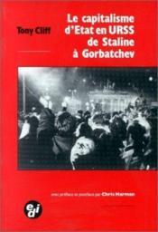 Le capitalisme d'Etat en U.R.S.S de staline à Gorbatchev - Couverture - Format classique