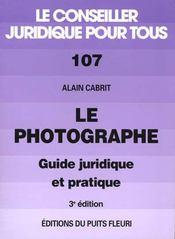 Le Photographe. Guide Juridique Et Pratique - Intérieur - Format classique
