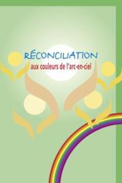 Rec0nciliation Aux Couleurs De L Arc En Ciel - Couverture - Format classique