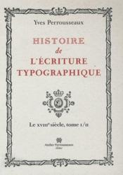 Histoire de l ecriture typographique t.2 - Couverture - Format classique