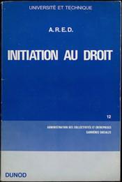 INITIATION AU DROIT par l'Association de Recherches pour l'Enseignement du Droit (A.R.E.D.) - Couverture - Format classique