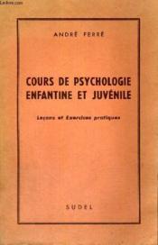 Cours De Psychologie Enfantine Et Juvenile - Lecons Et Exercices Pratiques - Couverture - Format classique