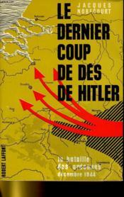 Le Dernier Coup De Des De Hitler - La Bataille Des Ardennes - Couverture - Format classique