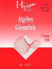 Algebre Geometrie Pcsi Premiere Annee - Intérieur - Format classique