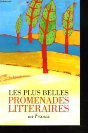 Les plus belles promenades littéraires en France - Couverture - Format classique