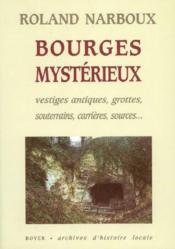 Bourges mysterieux ; vestiges antiques, grottes, souterrains, carrieres, sources... - Couverture - Format classique