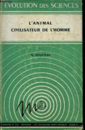 L'Animal Civilisateur De L'Homme - Collection Evolution Des Sciences N°25. - Couverture - Format classique