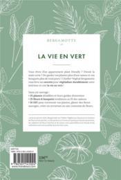 La vie en vert ; ouvrir son intérieur aux plantes et aux fleurs - 4ème de couverture - Format classique
