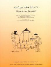 Autour Des Morts. Memoire Et Identite. 5e Colloque International Sur La Sociabilite, Rouen, 19-21 N - Intérieur - Format classique
