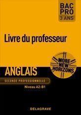 More new horizons ; anglais niveau A2, B1 ; Bac pro ; 2nde professionnelle ; livre du professeur - Couverture - Format classique