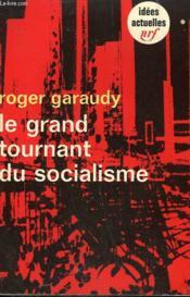 Le Grand Tournant Du Socialisme. Collection : Idees N° 204 - Couverture - Format classique