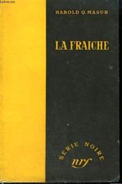 La Fraiche. ( The Big Money). Collection : Serie Noire Sans Jaquette N° 291 - Couverture - Format classique