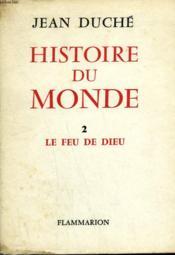 Histoire Du Monde. Tome 2 : Le Feu De Dieu. - Couverture - Format classique