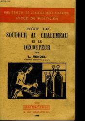 Pour Le Soudeur Au Chalumeau Et Le Decoupeur. - Couverture - Format classique