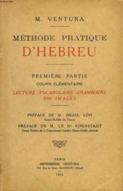 METHODE PRATIQUE D'HEBREU. 1ère PARTIE. COURS ELEMENTAIRE. - Couverture - Format classique