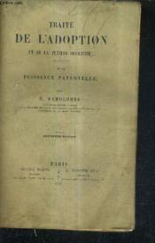 Traite De L'Adoption Et De La Tutelle Officieuse De La Puissance Paternelle / 4e Edition - Cours De Napoleon 6. - Couverture - Format classique