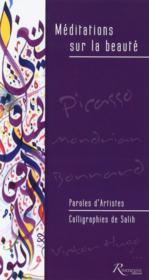 Méditations sur la beauté ; paroles d'artistes ; calligraphies - Couverture - Format classique