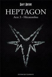 Heptagon, grimoire des sept branches, tome 3 ; hécatombes - Couverture - Format classique