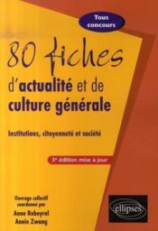 80 fiches d'actualité et de culture générale ; tous concours (3e édition) - Couverture - Format classique
