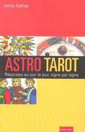 Astro-tarot ; reponses au jour le jour, signe par signe - Intérieur - Format classique