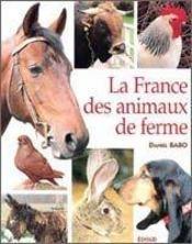 La france des animaux de ferme : les grandes races a decouvrir, region par region - Intérieur - Format classique