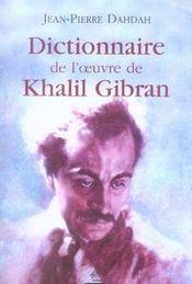 Dictionnaire de l'oeuvre de khalil gibran - Intérieur - Format classique