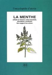La menthe utilisée en infusion, huile essentielle, alcoolature, condiment ; ses usages et sa culture - Couverture - Format classique