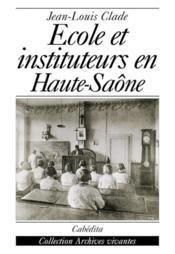 Ecole Et Instituteurs En Haute-Saone - Couverture - Format classique