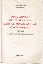 Deux aspects de l'alienation dans le roman anglais contemporain 1945-1965 -angus wilson et william golding - Couverture - Format classique