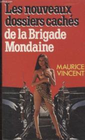 Les Nouveaux Dossiers Caches De La Brigade Mondaine. - Couverture - Format classique