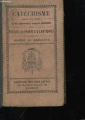 Catechisme Avec Recueil De Prieres Et Cantique - A L'Usage Du Diocese De Bordeaux - Couverture - Format classique