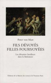 Fils Devoyes Filles Fourvoyees. Les Desastres Familieux Dans La Litterature - Couverture - Format classique