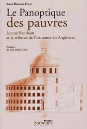 Le panoptique des pauvres ; Jérémy Bentham et la réforme de l'assistance en Angleterre (1795-1798) - Couverture - Format classique