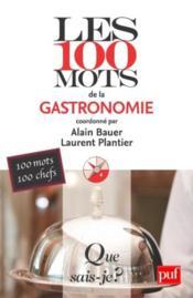 Les 100 mots de la gastronomie - Couverture - Format classique