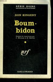 Boum-Bidon ( Good Time Girl ). Collection : Serie Noire N° 646 - Couverture - Format classique