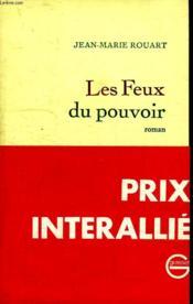Les Feux Du Pouvoir. - Couverture - Format classique