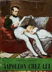 Napoleon Chez Lui. Collection L'Histoire Illustree N° 5. - Couverture - Format classique