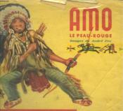 Amo. Le Peau Rouge. Les Albums Du Pere Castor. - Couverture - Format classique
