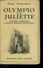 Olympio Et Juliette. Lettres Inedites De Juliette Drouet A Victor Hugo. - Couverture - Format classique