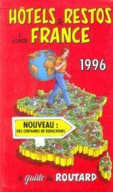 Hôtels Et Restos De France, 1996. Les Bonnes Adresses Du Guide Du Routard - Couverture - Format classique