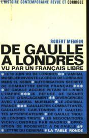 De Gaulle A Londres Vu Par Un Francais Libre - Couverture - Format classique