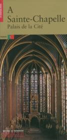 La Sainte-Chapelle ; palais de la Cité - Couverture - Format classique