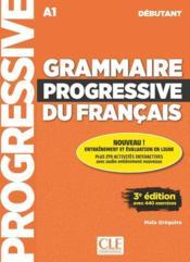 Grammaire progressive du français ; FLE ; débutant ; A1 (3e édition) - Couverture - Format classique