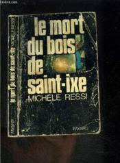 Le Mort Du Bois De Saint Ixe - Couverture - Format classique