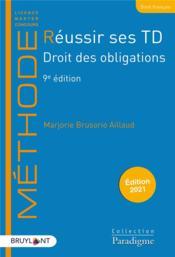 Réussir ses TD ; droit des obligations (édition 2021) - Couverture - Format classique