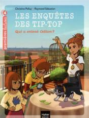 Les enquêtes des Tip-Top t.6 ; qui a enlevé Odilon ? - Couverture - Format classique