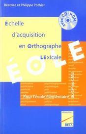 Échelle d'acquisition en orthographe lexicale ; éole ; pour l'école élémentaire, du CP au CM2 - Intérieur - Format classique